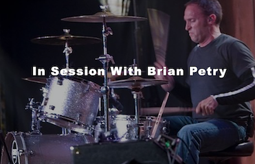 IN SESSION WITH TOP SESSION DRUMMER – BRIAN PETRY (GMSDRUMMER)