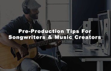 Pre Production Tips