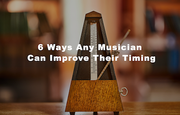 6 Ways Any Musician Can Improve Their Timing